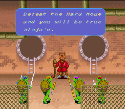 TMNT4 Easy Mode Ending 1: Defeat the Hard Mode and you will be true ninjas.