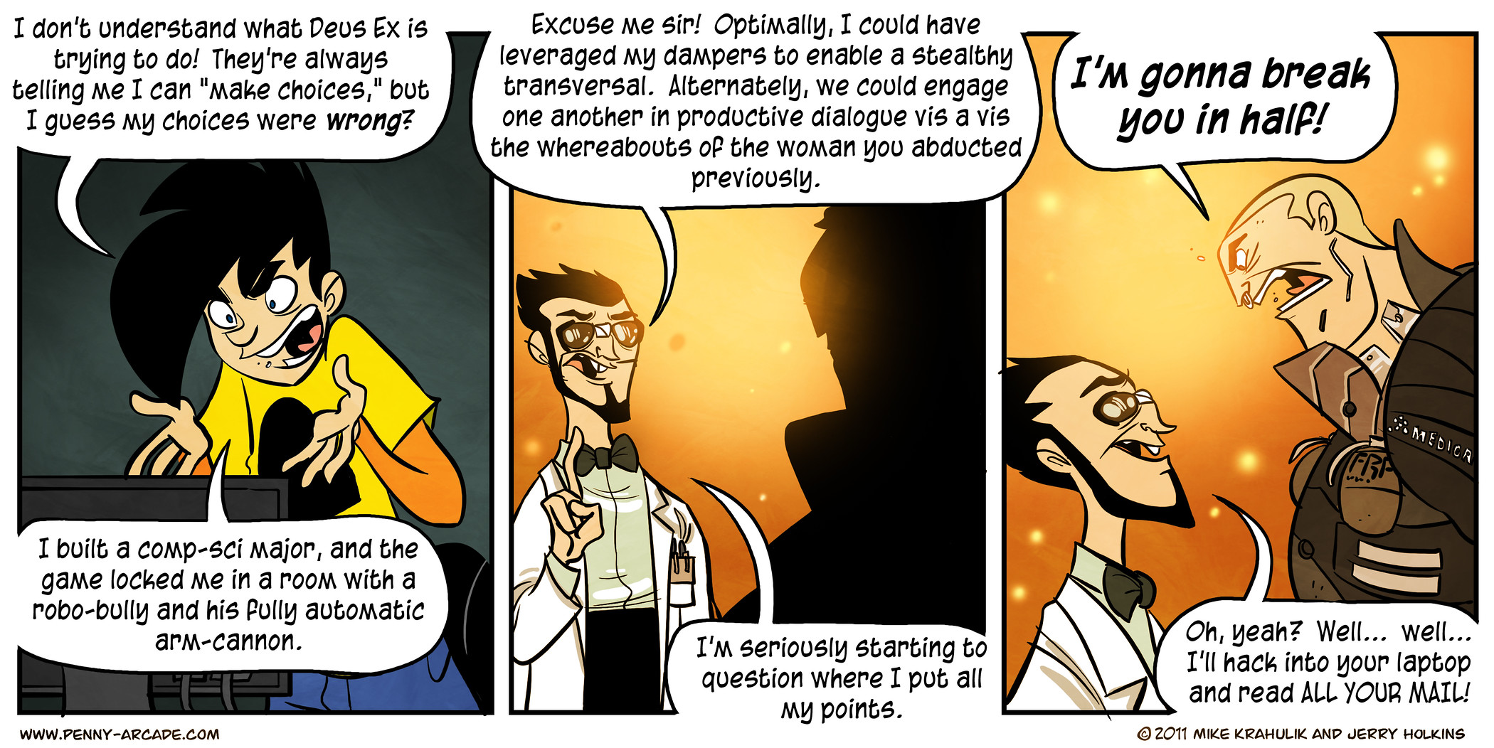 Penny Arcade comic about how Deus Ex: Revolution lets you build non-combat characters and then forces you into direct combat situations.