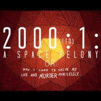 2000:1: A Space Felony cover art